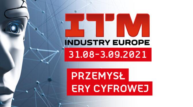 ITM INDUSTRY EUROPE i MODERNLOG w Poznaniu 31.08-3.09.2021
